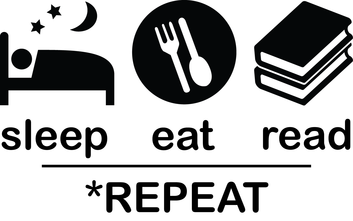 sleep, eat, read *repeat
