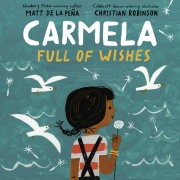 Book cover of Carmela Full of Wishes by Matt De La Pena