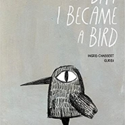 Book cover of The Day I Became a Bird by Ingrid Chabbert