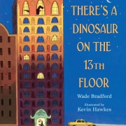 Book cover of There's a Dinosaur on the 13th Floor by Wade Bradford