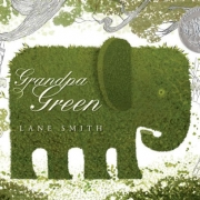 Book cover of Grandpa Green by Lane Smith