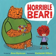 Book cover of Horrible Bear! by Ame Dyckman