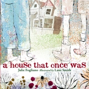 Book cover of A House That Once Was by Julie Fogliano