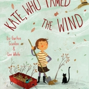 Book cover of Kate, Who Tamed the Wind by Liz Garton Scanlon