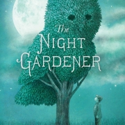 Book cover of The Night Gardener by The Fan Brothers