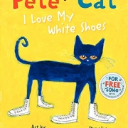 Book cover of Pete the Cat: I Love My White Shoes by James Dean