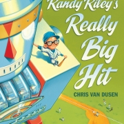 Book cover of Randy Riley's Really Big Hit by Chris Van Dusen