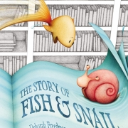 Book cover of The Story of Fish & Snail by Deborah Freedman
