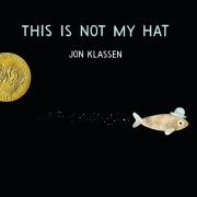 Book cover of This is Not My Hat by Jon Klassen