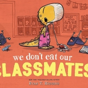 Book cover of We Don't Eat Our Classmates by Ryan T. Higgins
