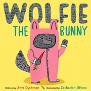 Book cover of Wolfie the Bunny by Ame Dyckman
