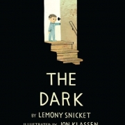 Book cover of The Dark by Lemony Snicket
